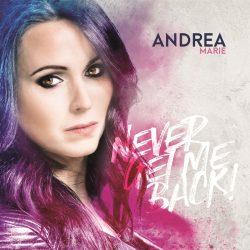 """Andrea Marie - Mit Ihrem Debütalbum """"Never get me back"""""""